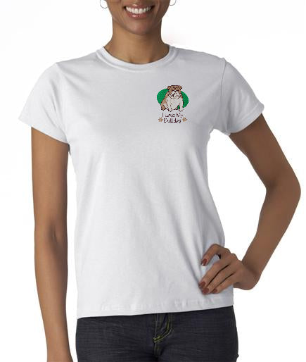 I Love My Bulldog Custom Machine Embroidered Ladies Tshirt