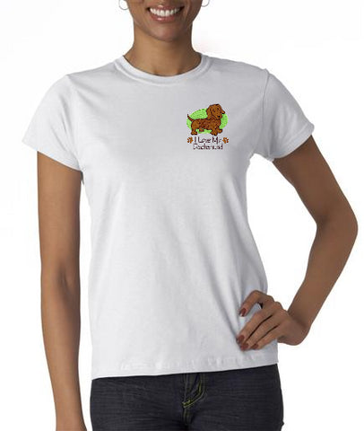 I Love My Dachshund Custom Machine Embroidered Ladies Tshirt