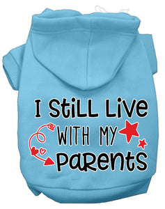 i Still Live With My Parents Dog Hoodie