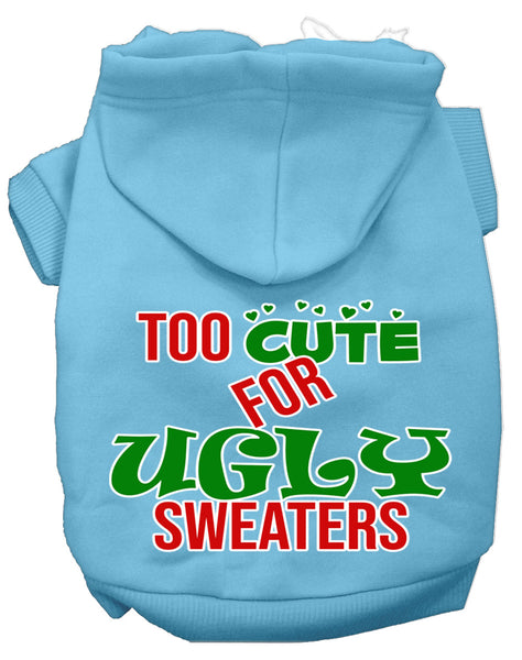 Too Cute For Ugly Sweaters Dog Hoodie
