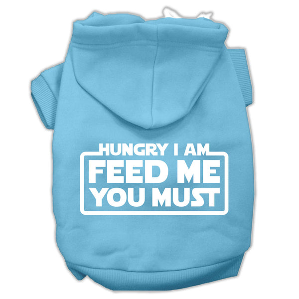 Hungry i Am Feed Me You Must Dog Hoodie