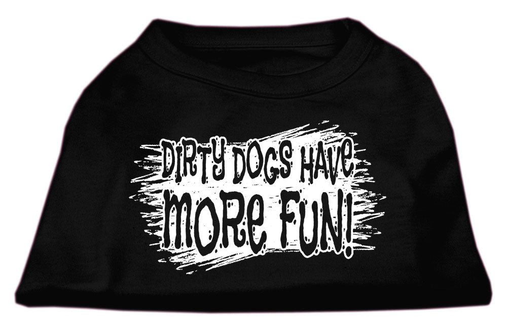 Dirty Dogs Have More Fun Dog Shirt