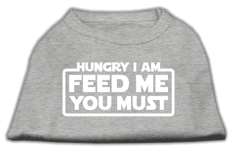 Hungry I Am Feed You Must Dog Shirt