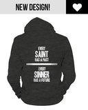 Every Saint Has a Past, Every Sinner Has a Future Hoodie - Female Model