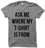 Ask Me Where my T-shirt is From - Male Model (1:6)