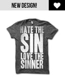 Hate the Sin, Love the Sinner T-shirt - Male Model
