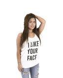 I Like Your Face White Vest Top - Female Model