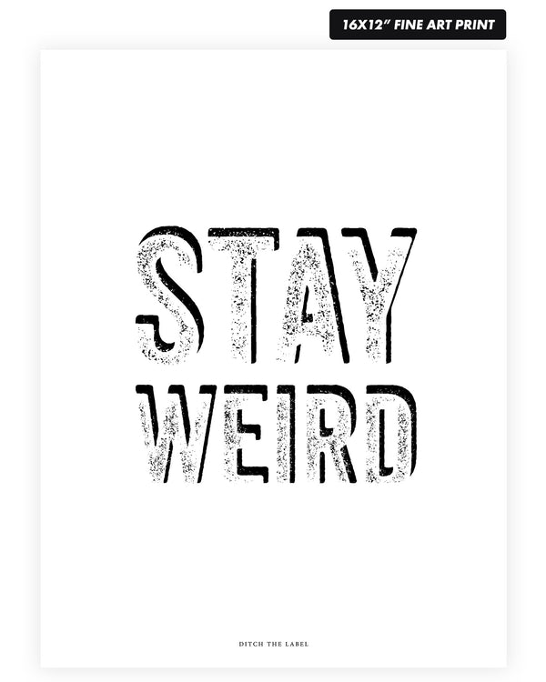 STAY WEIRD (White) - Fine Art Print 16x12