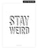 products/stay-weird-w.jpg