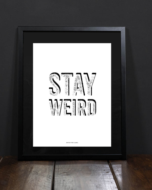 STAY WEIRD (White) - Fine Art Print 16x12""