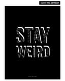 Stay Weird - Female Model