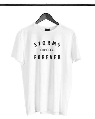 Storms Don't Last Forever (White)