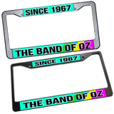 The Band of Oz Since 1967 Metal License Plate Frame