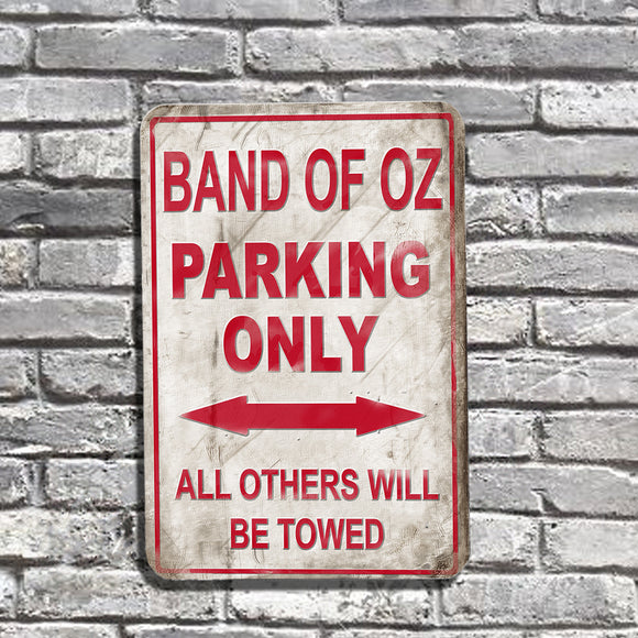 Band of Oz Parking Only Sign 12x8 Inch Aluminum Street Sign