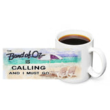 The Band of Oz Is Calling and I must Go 11oz Ceramic Coffee Mug