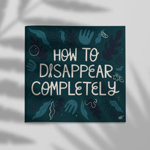 Load image into Gallery viewer, Malmade - How To Disappear Completely Zine