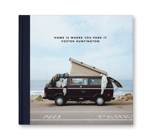 HOME IS WHERE YOU PARK IT by Foster Huntington
