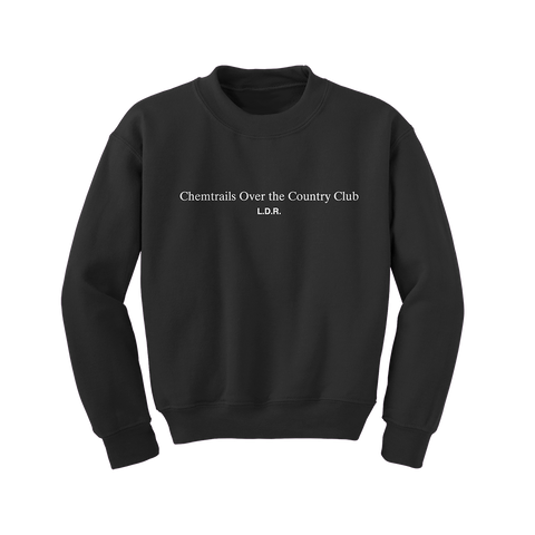 Chemtrails Over The Country Club Crewneck