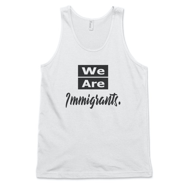 We Are Immigrants tank top Tank Top Old News Co. Men/Unisex White XS