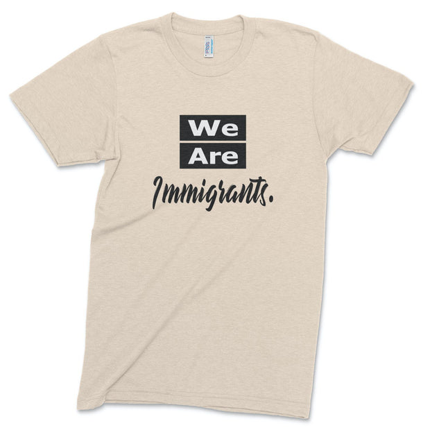 We Are Immigrants track tee T-Shirt Old News Co. Men/Unisex Tri-Oatmeal XS