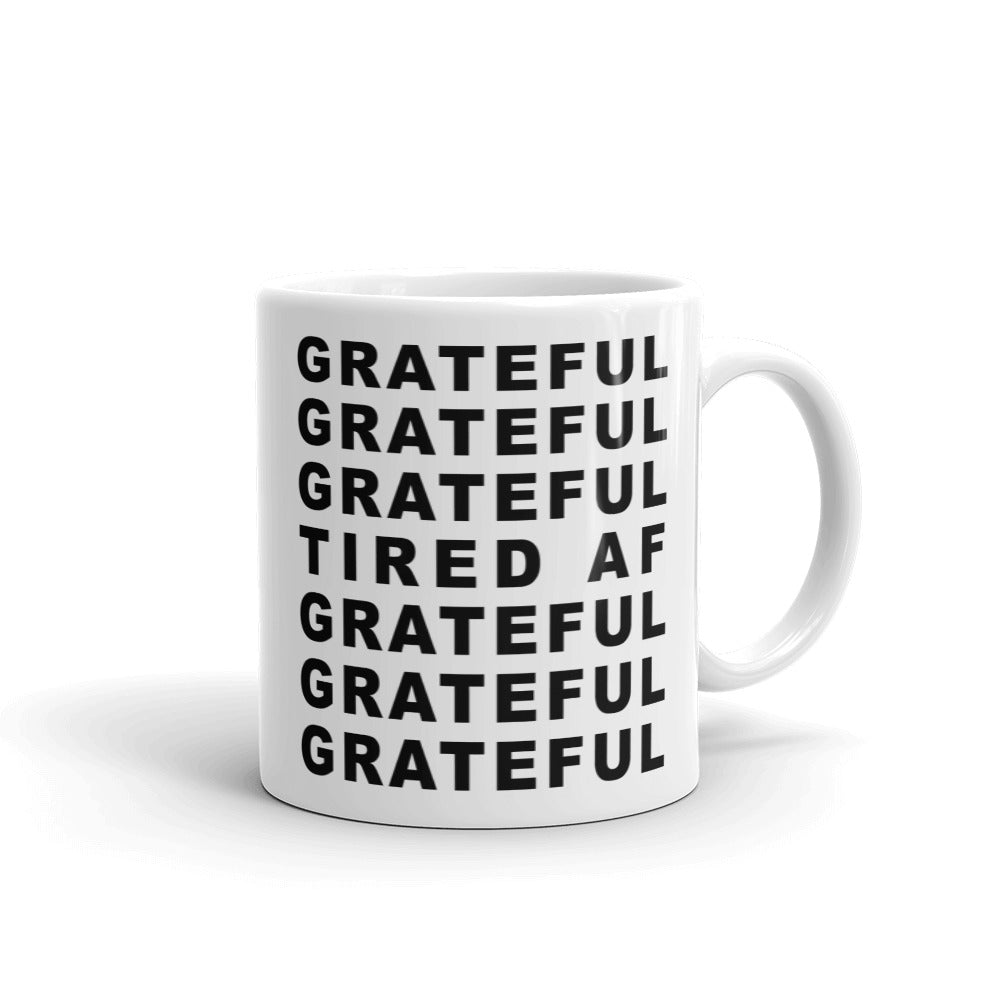 GRATEFUL + TIRED Mug