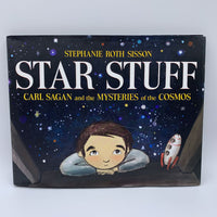 Star Stuff: Carl Sagan and the Mysteries of the Cosmos (hardcover)