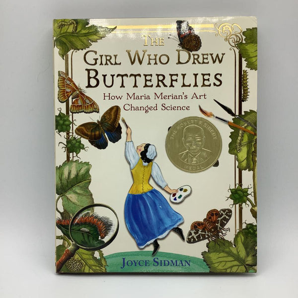 The Girl Who Drew Butterflies: How Maria Merian's Art Changed Science (hardback)