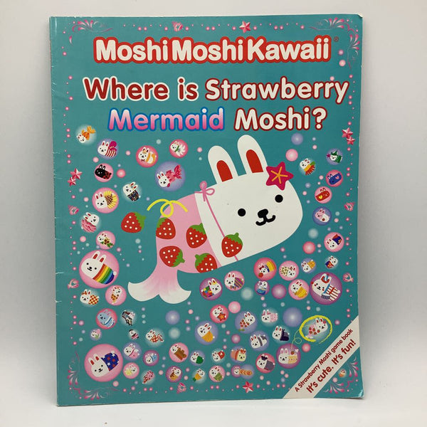 Moshi Moshi Kawaii Where is Strawberry Mermaid Moshi? (paperback)