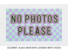 Load image into Gallery viewer, Needlepoint Canvas - No Photos Please