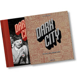 Dark City. The Real Los Angeles Noir Book