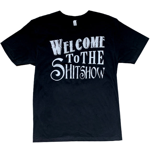 Welcome to the Shitshow T