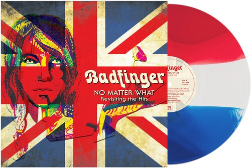 Buy Badfinger - No Matter What - Revisiting The Hits (Red, White, Blue Vinyl)