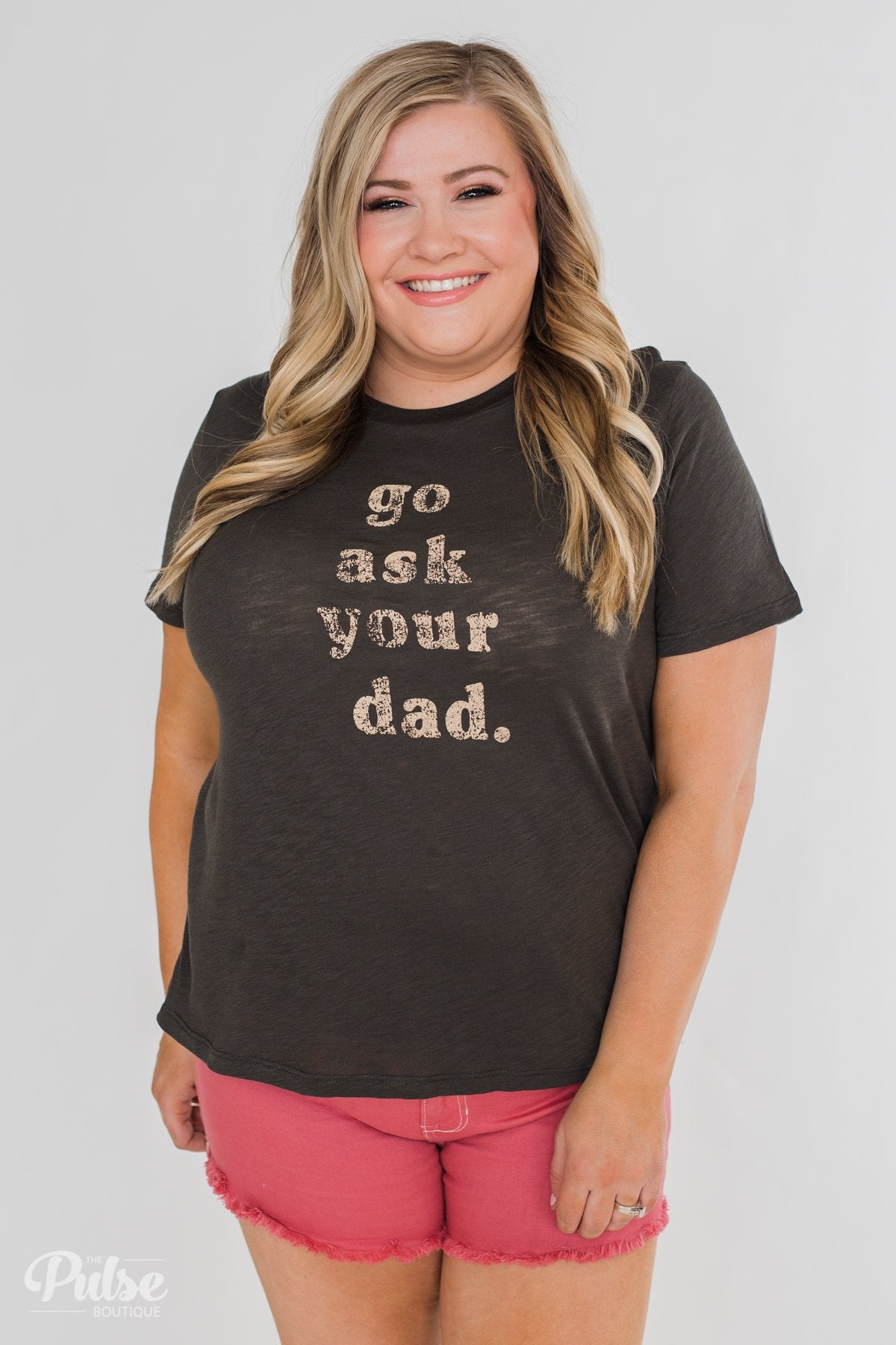 """Go Ask Your Dad"" Graphic Tee- Charcoal Green"