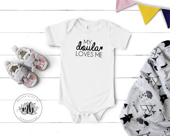 My Doula Loves Me - Business Name | Birth Worker | New Baby | Baby Shower + New Mom Gift | Funny Baby Outifit