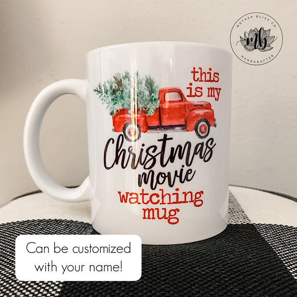 Christmas Movie Watching Mug | Christmas Mug | Hot Cocoa Mug | Christmas Gift | Ceramic and Dishwasher Safe | Customizable