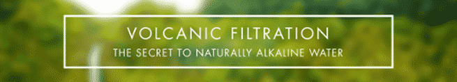 """""""Volcanic Filtration: The Secret to Naturally Alkaline Water"""""""
