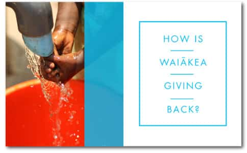"""Hands under a tap with text """"How is Waiakea giving back?"""""""