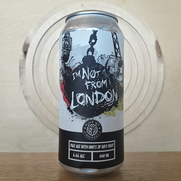 Black Iris | I'm Not From London | IPA