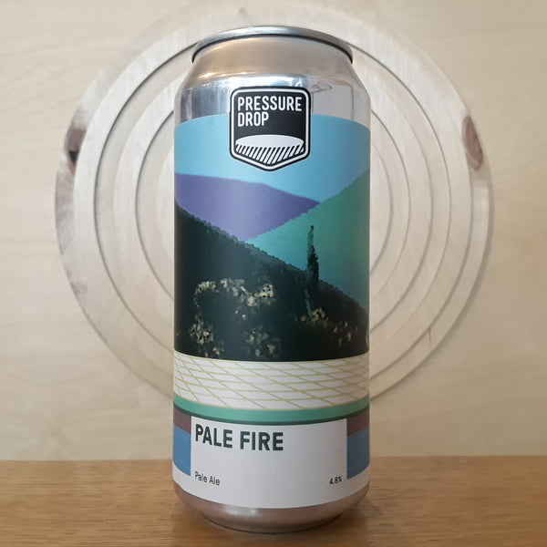 Pressure Drop | Pale Fire | Pale
