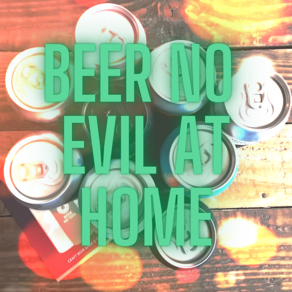 Beer No Evil At Home