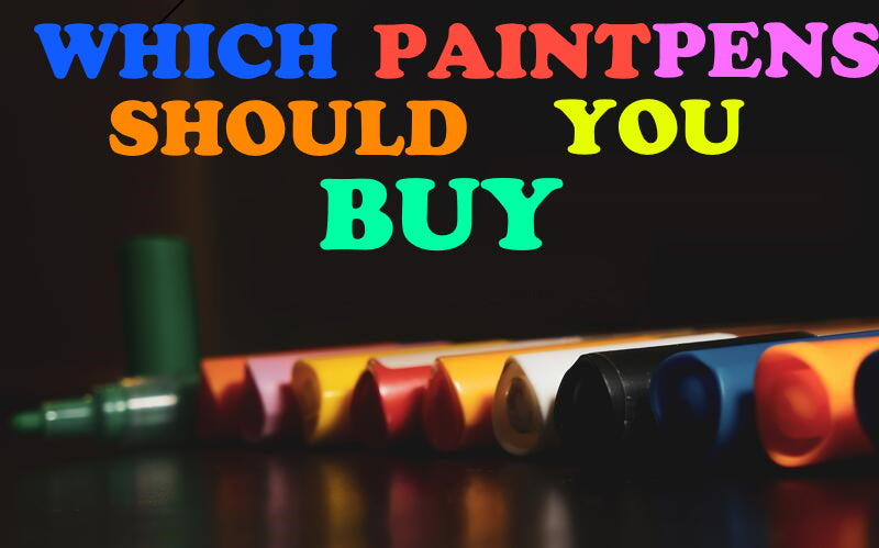 Top 4 Things That You Need To Know Before Buying Acrylic Paint Pens Set - HOW AND WHERE TO BUY PAINT MARKERS