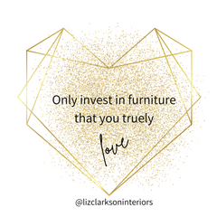 Quote: Only invest in furniture you truly love