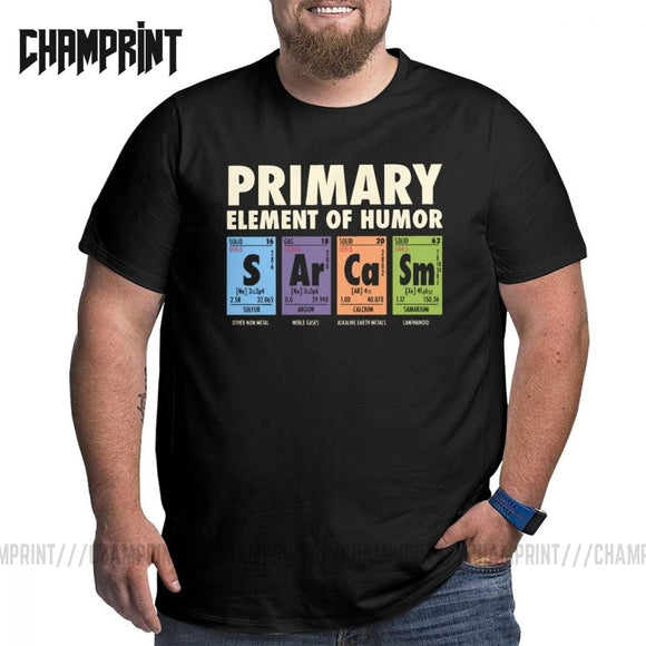 Men T Shirt Periodic Table of Humor 100% Cotton Funny Science Sarcasm Primary Elements Chemistry Tee Big Tall T-Shirt Plus Size