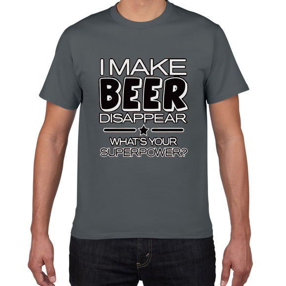 I Make Beer Disappear funny t shirt men What's Your Superpower Drinker streetwear Tee Shirt men Cotton Tee shirt homme harajuku