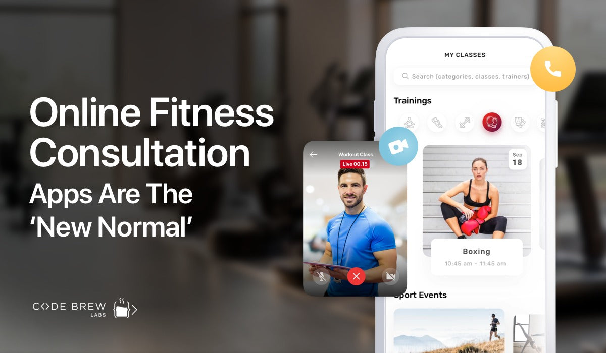 Online Fitness Consultation Apps: The 'New Normal' For Health & Fitness Industry