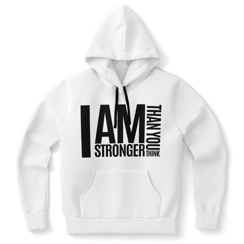 I AM STRONGER THAN YOU THINK (WHITE) Unisex Hoodie