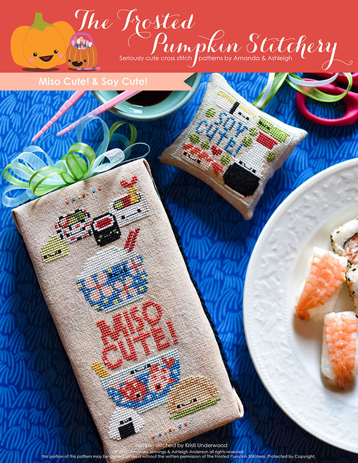 "Miso Cute counted cross stitch pattern. Rice bowl, bowl of miso soup, sushi, onigiri and dumpling with faces. Text reads ""Miso Cute!"". Scissor fob says ""Soy Cute"" and is a bottle of soy sauce with a shrimp sushi roll."