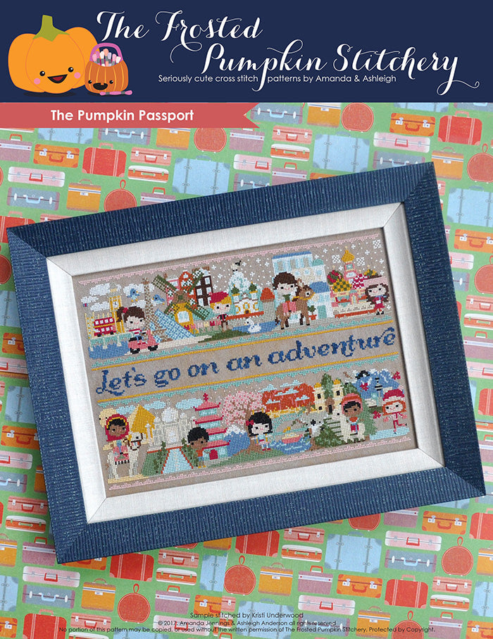 "The Pumpkin Passport counted cross stitch pattern. Text reads ""Let's go on an adventure"". Colorful horizontal pattern that features different countries and the people who live in them."