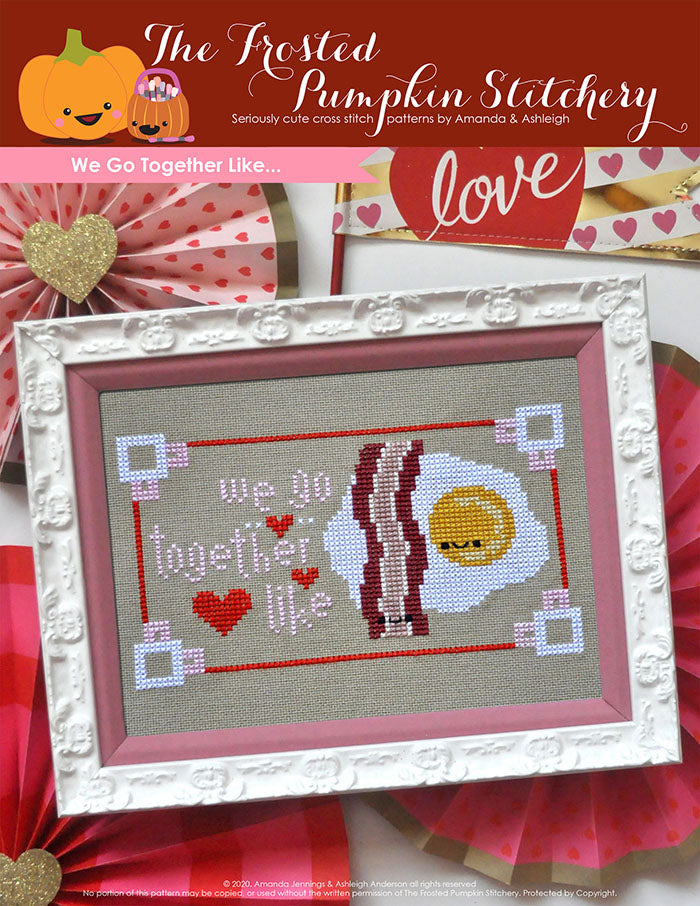 "We Go Together Like counted cross stitch pattern. Text reads ""we go together like"" next to kawaii bacon and eggs."