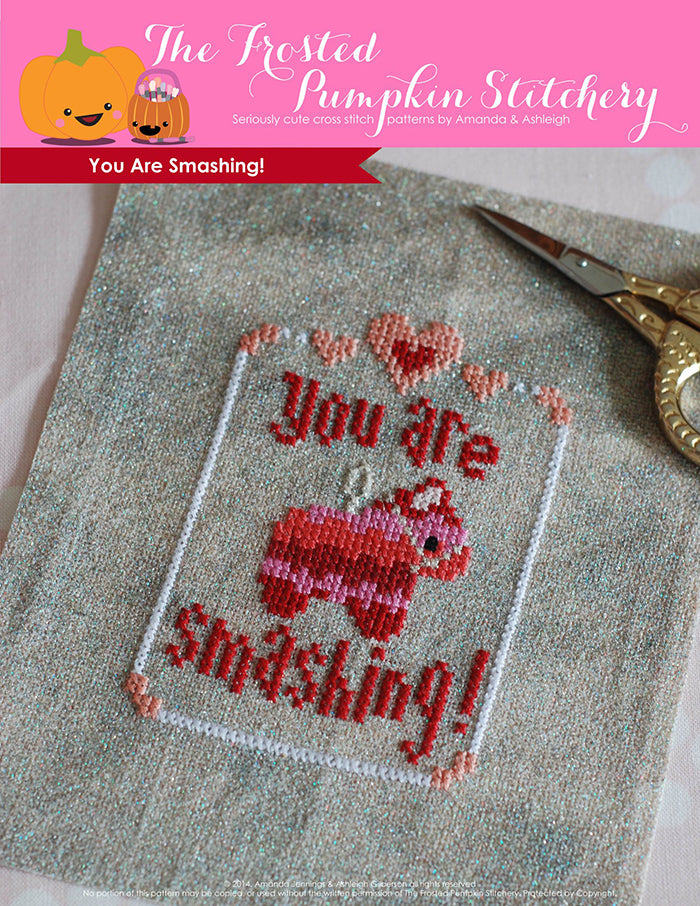"You Are Smashing counted cross stitch pattern. Valentine's Day colors with a pink pinata in the center of text that reads ""You Are Smashing""."